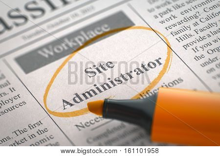 Site Administrator - Jobs in Newspaper, Circled with a Orange Marker. Blurred Image with Selective focus. Concept of Recruitment. 3D Rendering.