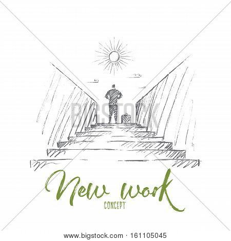 Vector hand drawn new work concept sketch. Bisinessman standing backwards at top of stairway and looking at the Sun. Lettering New work concept
