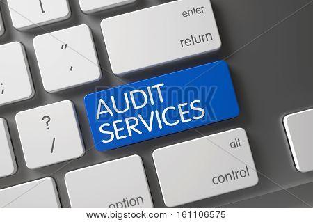 Concept of Audit Services, with Audit Services on Blue Enter Key on Slim Aluminum Keyboard. 3D Render.