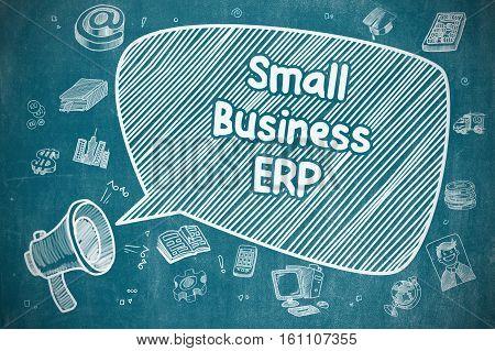 Small Business ERP on Speech Bubble. Hand Drawn Illustration of Shrieking Loudspeaker. Advertising Concept.