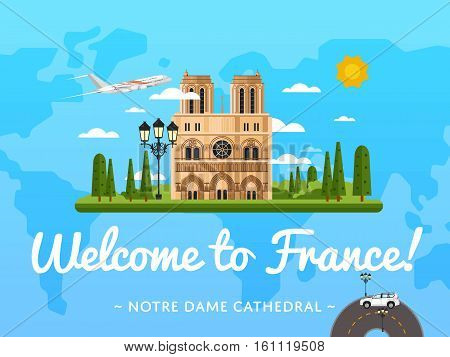 Welcome to France poster with famous attraction vector illustration. Travel design with Notre Dame de Paris cathedral. Time to travel concept with France architectural landmark, worldwide traveling