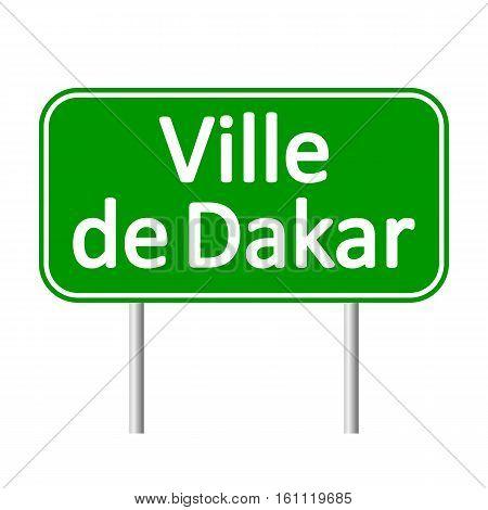 Ville de Dakar road sign isolated on white background.