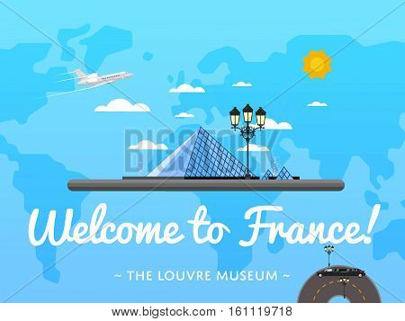 Welcome to France poster with famous attraction vector illustration. Travel design with Louvre museum pyramid. Time to travel concept with France architectural landmark, guide for traveling agency