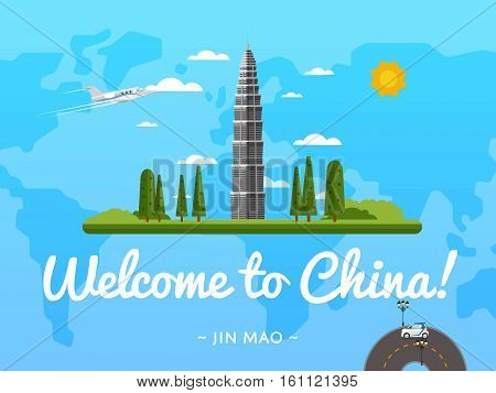 Welcome to China poster with famous attraction vector illustration. Travel design with Jin Mao Tower in Shanghai. World tourism, time to travel, discover new places, tour guide for traveling agency