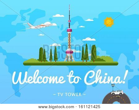 Welcome to China poster with famous attraction vector illustration. Travel design with Oriental Pearl Tower in Shanghai. World travel and tourism, traveling agency banner, China architectural landmark