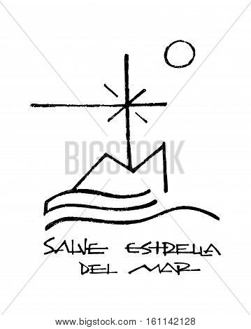 Hand drawn vector illustration or drawing of a religious symbol that represents Virgin Mary and a phrase in spanish that says: Salve Estrella del Mar which means: Sea Star
