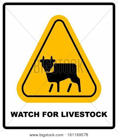 Cow Warning sign yellow. Farm Hazard attention symbol. Danger road sign yellow triangle cattle. Vector illustration isolated on white