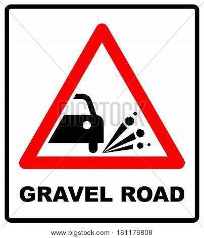 Gravel road symbol. Blowout of gravel - road sign in red triangle isolated on white background. Vector illustration.