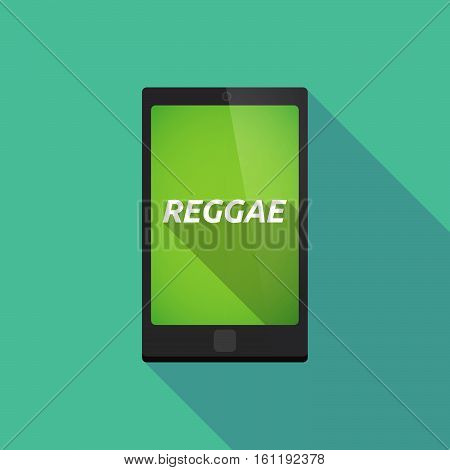 Long Shadow Smart Phone With    The Text Reggae