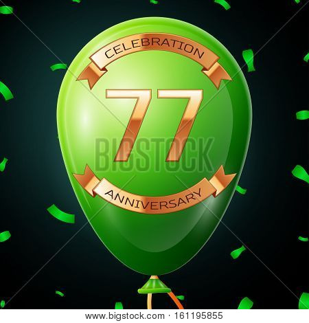 Green balloon with golden inscription seventy seven years anniversary celebration and golden ribbons, confetti on black background. Vector illustration
