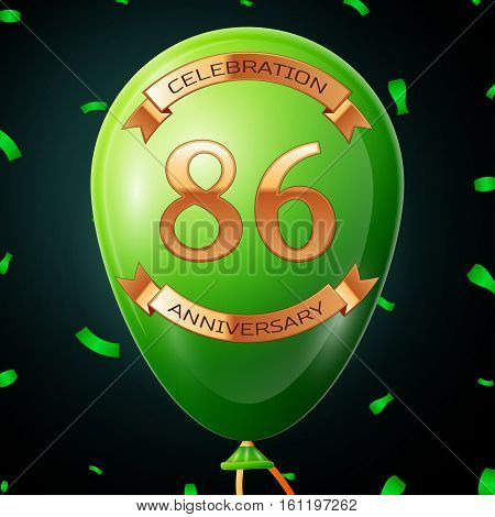 Green balloon with golden inscription eighty six years anniversary celebration and golden ribbons, confetti on black background. Vector illustration