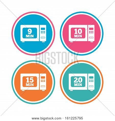 Microwave oven icons. Cook in electric stove symbols. Heat 9, 10, 15 and 20 minutes signs. Colored circle buttons. Vector
