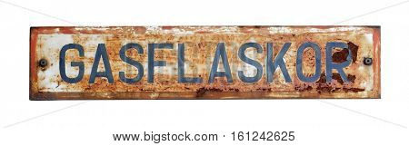 """Old swedish sign that says """"Gasflaskor"""", which means """"Gas cylinders"""" isolated on white."""