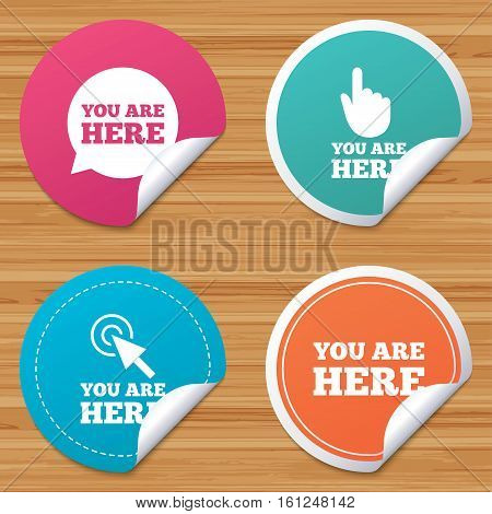 Round stickers or website banners. You are here icons. Info speech bubble symbol. Map pointer with your location sign. Hand cursor. Circle badges with bended corner. Vector