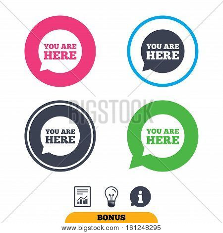 You are here sign icon. Info speech bubble. Map pointer with your location. Report document, information sign and light bulb icons. Vector
