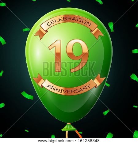 Green balloon with golden inscription nineteen years anniversary celebration and golden ribbons, confetti on black background. Vector illustration