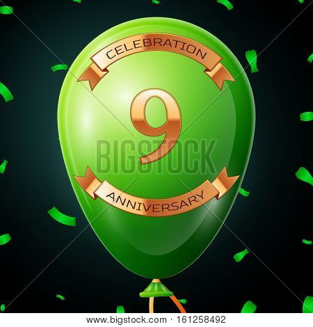 Green balloon with golden inscription nine years anniversary celebration and golden ribbons, confetti on black background. Vector illustration
