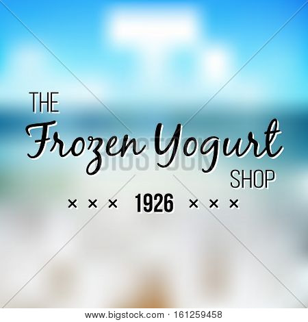 Frozen Yogurt Design Badges and Labels. Vector Illustration. Ice Cream Shop Logo design element. Vintage Emblem Creamery. Summer time banners.