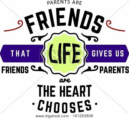 parents are friends that life give us friend parents are the heart chooses