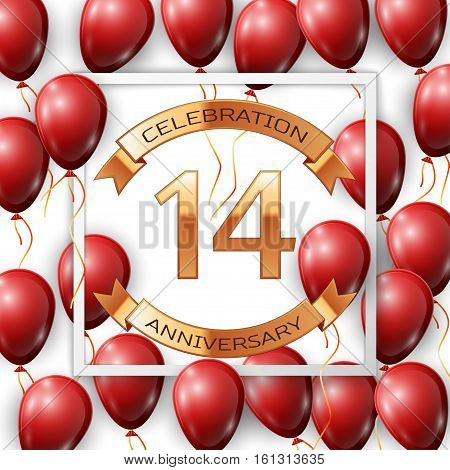 Realistic red balloons with ribbon in centre golden text fourteen years anniversary celebration with ribbons in white square frame over white background. Vector illustration