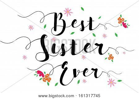 Best Sister Ever Typographic Design Art Poster with flower accents, black on white