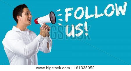 Follow Us Follower Followers Fans Likes Social Networking Media Internet Young Man Megaphone