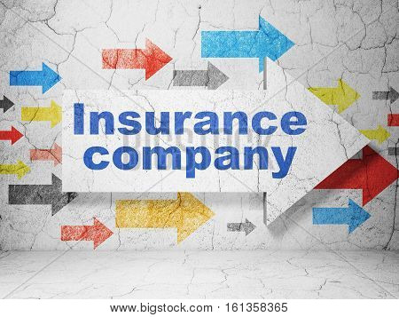 Insurance concept:  arrow with Insurance Company on grunge textured concrete wall background, 3D rendering