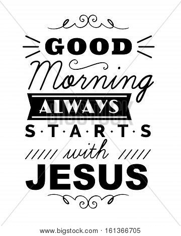 Good Morning Always Starts with Jesus Typography Print Banner with design ornaments and accents