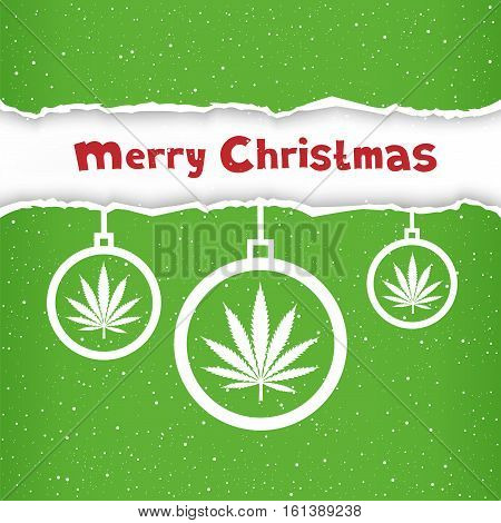 Cannabis hemp marijuana Christmas balls on light white and green torn paper snow background. Smoke hashish narcotic congratulation card