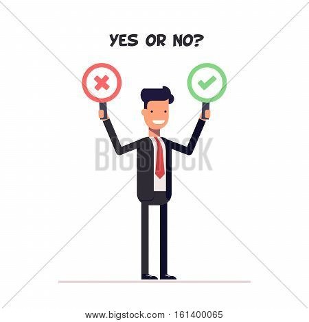 Man in suit holding two plates. Yes or no. Businessman stands in front of goal. Vote. Vector, illustration EPS10