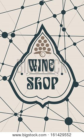 Suitable for poster, promotional leaflet, invitation, banner or magazine cover. Molecule And Communication Background. Unusual font. Connected lines with dots. Wine shop text