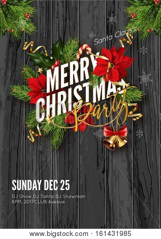 Merry Christmas party invitation template. Design for your holiday invitation with pine branches, christmas flowers, jingle bells and mistletoe or holly berry on wooden background. Vector Illustration.