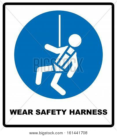 Wear safety harness sign. Information mandatory symbol in blue circle isolated on white. Vector illustration