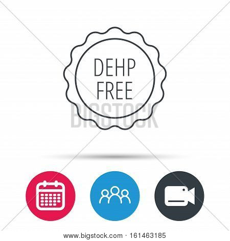 DEHP free icon. Non-toxic plastic sign. Group of people, video cam and calendar icons. Vector