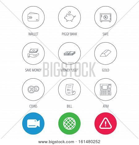 Piggy bank, cash money and wallet icons. Safe box, gold bar and dollar usd linear signs. Bill, coins and ATM icons. Video cam, hazard attention and internet globe icons. Vector