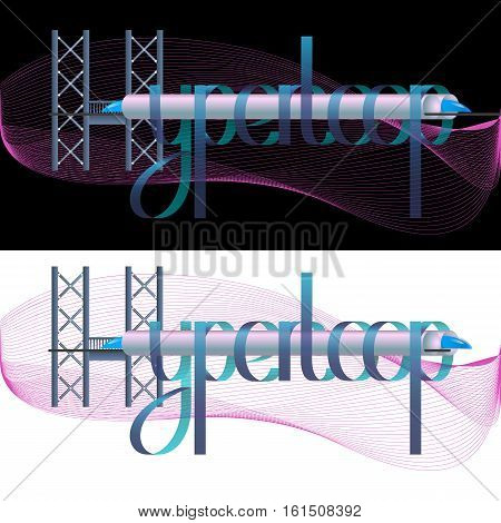 Hyperloop futuristic lettering on white or black background. Concept of magnetic levitation train moving on the sky way in vacuum tunnel.