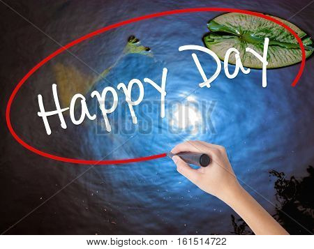 Woman Hand Writing  Happy Day With Marker Over Transparent Board