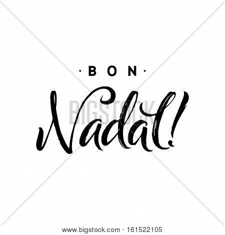 Bon Nadal. Merry Christmas Calligraphy Template in Catalan. Greeting Card Black Typography on White Background. Vector Illustration Hand Drawn Lettering.