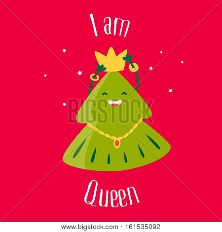 Fun Christmas tree with crown and star. I am Queen. Greeting card. Vector illustration.