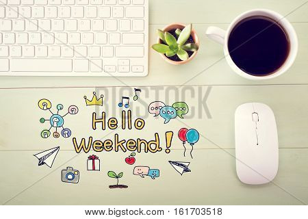 Hello Weekend Concept With Workstation