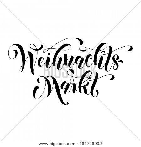 Christmas Sale German Weihnachtsmarkt poster promo text lettering text calligraphy for Weihnachten holidays discount promotion sale shopping placard