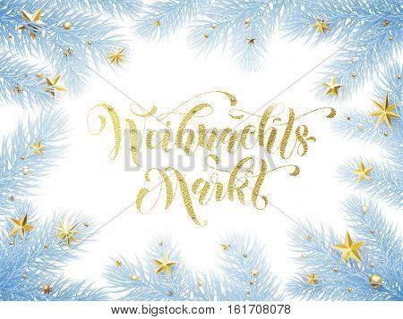 Christmas Sale market German text Weihnachtsmarkt banner. Weihnachten discount background gold glitter Christmas tree branches, golden stars ornament decoration. Calligraphy lettering