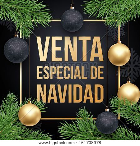 Spanish Christmas Sale text Venta Especial de Navidad poster. Gold glitter Christmas tree pine fir branches, balls ornaments and golden frame background. Shop placard lettering holiday discount