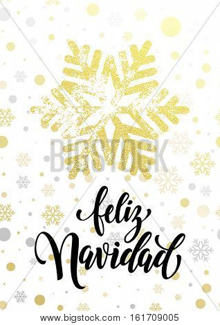 Merry Christmas Spanish text Feliz Navidad. Golden snowflake pattern. Hand drawn calligraphy lettering for holiday greeting card. Gold glitter snow balls on white background. Luxury glittering design