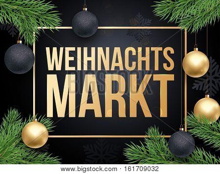 German Christmas Sale text Weihnachtsmarkt poster. Gold glitter Weihnachten Christmas tree pine fir branches, balls ornaments, golden frame background. Shop banner, placard lettering holiday discount