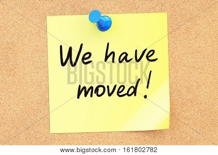 We Have Moved! Text on a sticky note pinned to a corkboard. 3D rendering