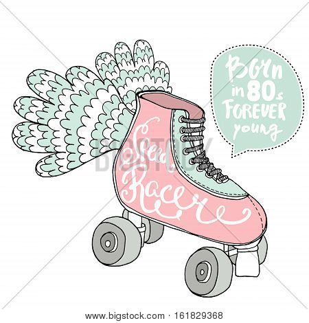 Hand drawn illustration with retro rollers. Speed racer handwritten text. Rollers with wings print. Retro hand drawn illustration. Great for apparel design poster etc