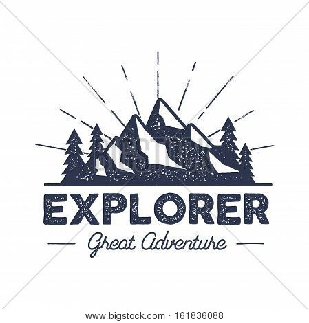 Outdoor explorer badge. Retro illustration of label. Typography and roughen style. logo with letterpress effect. Inspirational text. stock vector. Isolate on white background.