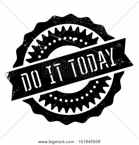 Do it today stamp. Grunge design with dust scratches. Effects can be easily removed for a clean, crisp look. Color is easily changed.