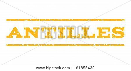 Antilles watermark stamp. Text tag between horizontal parallel lines with grunge design style. Rubber seal stamp with scratched texture. Vector yellow color ink imprint on a white background.